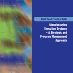 Руководство по надлежащей практике GAMP®: Системы выполнения производства