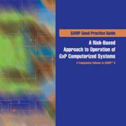 Руководство по надлежащей практике GAMP®: Эксплуатация компьютеризированных GxP-систем