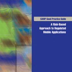 Руководство по надлежащей практике GAMP®: Регламентируемые мобильные приложения