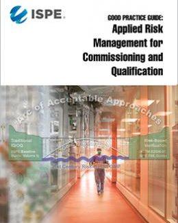 Руководство по надлежащей практике: Прикладное управление рисками при вводе в эксплуатацию и квалификации