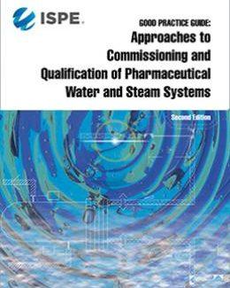 Руководство по надлежащей практике: Ввод в эксплуатацию и квалификация систем фармацевтической воды и пара