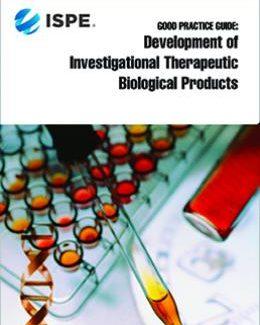 Руководство по надлежащей практике: Разработка исследуемых терапевтических биологических препаратов