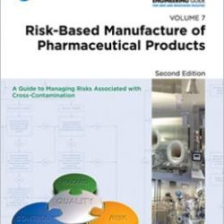 Базовое руководство, Том 7: Риск-ориентированное производство фармацевтической продукции