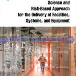 Руководство ISPE: Научно- и риск-ориентированный подход к обеспечению помещений, систем и оборудования